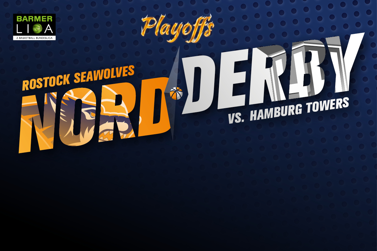 ProA Playoffs gegen Hamburg Towers - ROSTOCK SEAWOLVES BASKETBALL